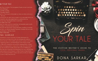 Spin Your Tale: The Fiction Writers' Guide to Telling YOUR Story ~ Dona Sarkar, Microsoft